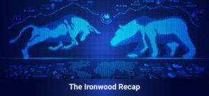 Ironwood Market Recap